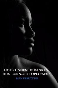 HOE KUNNEN DE BANKEN HUN BURN-OUT OPLOSSEN?