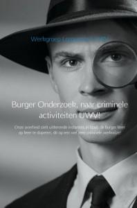 Burger Onderzoek, naar criminele activiteiten UWV!