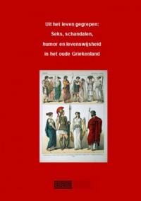 Seks, schandalen, humor en levenswijsheid in het oude Griekenland