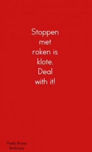 Stoppen met roken is klote, Deal with it!