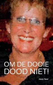 OM DE DOOIE DOOD NIET!