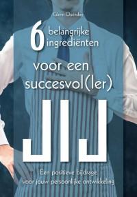 6 belangrijke ingrediënten voor een succesvol(ler) jij