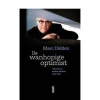 DE WANHOPIGE OPTIMIST - Columns en andere teksten 2010-2016
