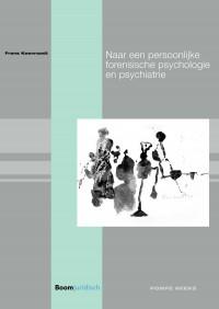 Naar een persoonlijke forensische psychologie en psychiatrie