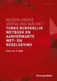 Nederlandse vertaling van het Turks Burgerlijk Wetboek en aanverwante wet- en regelgeving