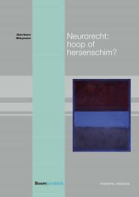 Neurorecht: hoop of hersenschim?