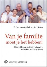 Van je familie moet je het hebben!
