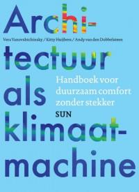 Architectuur als klimaatmachine - Handboek voor duurzaam comfort zonder stekker