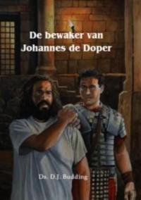 16. Historische verhalen voor jong en oud De bewaker van Johannes de Doper