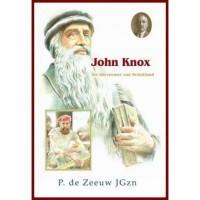 17. Historische verhalen voor jong en oud John Knox - De hervormer van Schotland (± 1514 -1572)