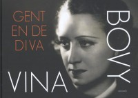 Vina Bovy. Gent en de Diva