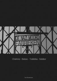 De Nazi moordfabrieken