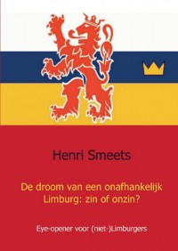 De droom van een onafhankelijk Limburg: zin of onzin?