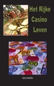 Het rijke casino leven