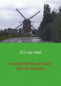 Kroniek familie van Vliet, Klijn en Koreman