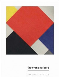 Van Doesburg. Een nieuwe kijk op leven, kunst en technologie  (NL)
