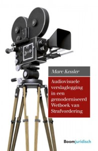 Audiovisuele verslaglegging in een gemoderniseerd Wetboek van Strafvordering