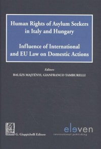 Human Rights of Asylum Seekers in Italy and Hungary
