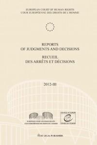 Reports of judgments and decisions / recueil des arrets et decisions Volume 2012-III