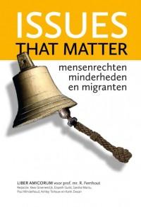 Issues that matter. Mensenrechten, minderheden en migranten.