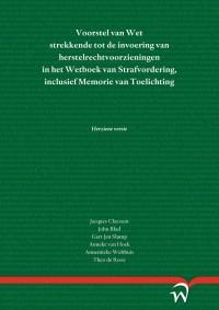 Voorstel van Wet strekkende tot de invoering van herstelrechtvoorzieningen in het Wetboek van Strafvordering, inclusief Memorie van Toelichting