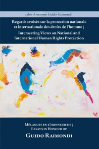 Intersecting Views on National and International Human Rights Protection/Regards croisés sur la protection nationale et internationale des droits de l'homme