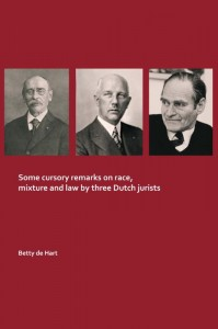 Some cursory remarks on race, mixture and law by three Dutch jurists