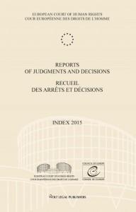 Reports of Judgments and Decisions/Recueil des arrêts et décisions Volume 2015-Index