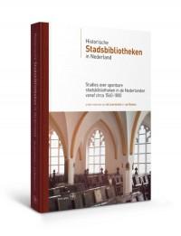 Bijdragen tot de Geschiedenis van de Nederlandse Boekhandel. Nieuwe Reeks Historische stadsbibliotheken in Nederland