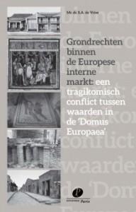 Grondrechten binnen de Europese interne markt: een tragikomisch conflict tussen waarden in de 'Domus Europaea'