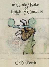 Ye gode boke of knightly conduct