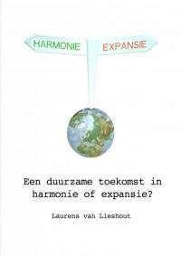 Een duurzame toekomst in harmonie of expansie?