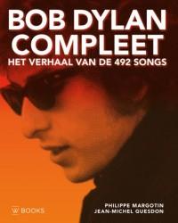 Bob Dylan compleet - Het verhaal van de 492 songs - 2e druk