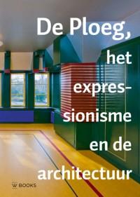 Jaarboek Stichting De Ploeg deel 16 De Ploeg, het expressionisme en de architectuur