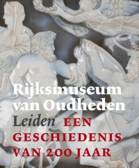Rijksmuseum van Oudheden Leiden - een geschiedenis van 200 jaar