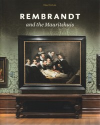 Rembrandt and the Mauritshuis