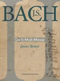 J.S. Bach. De h-Moll-Messe