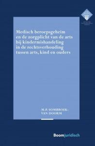Medisch beroepsgeheim en de zorgplicht van de arts bij vermoedens van kindermishandeling in de rechtsverhouding tussen arts, kind en ouders