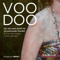 Voodoo. Op reis naar jezelf via eeuwenoude rituelen