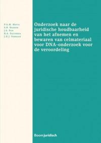 Onderzoek naar de juridische houdbaarheid van het afnemen en bewaren van celmateriaal voor DNA-onderzoek voor de veroordeling