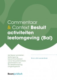 Commentaar & Context Besluit activiteiten leefomgeving (Bal)
