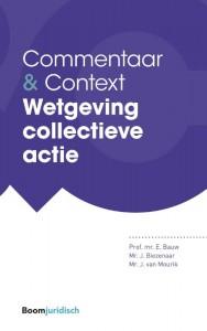 Commentaar & Context Wetgeving collectieve actie