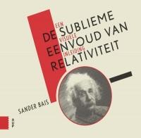 De sublieme eenvoud van relativiteit (herziene uitgave)