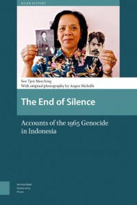 The End of Silence, Accounts of the 1965 Genocide in Indonesia