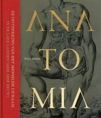 Anatomia, De ontdekking van het menselijk lichaam in de Lage Landen (16e-18e eeuw)
