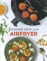 Gezond eten uit de airfryer