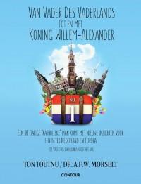 Van vader des Vaderlands tot en met Koning Willem-Alexander