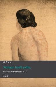 'Adriaan heeft syfilis, wat verdomd vervelend is...'