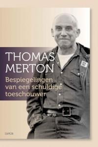 Thomas Merton, Bespiegelingen van een schuldige toeschouwer