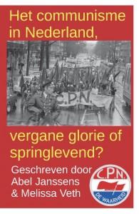 Het communisme in Nederland, vergane glorie of springlevend?